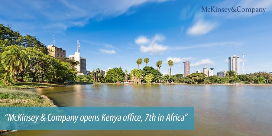 McKinsey & Company opens Kenya office, 7th in Africa