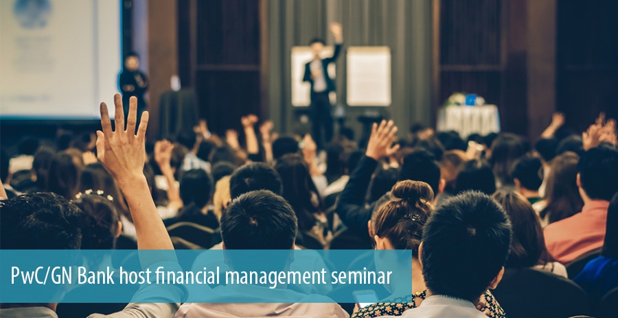 PwC/GN Bank host financial management seminar