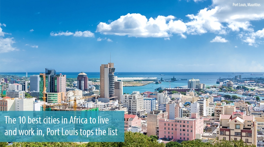 The 10 best cities in Africa to live and work in, Port Louis tops the list