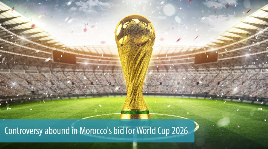 Controversy abound in Morocco's bid for World Cup 2026