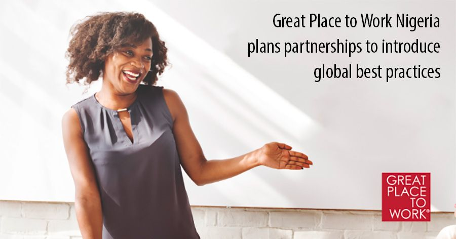 Great Place to Work Nigeria plans partnerships to introduce global best practices