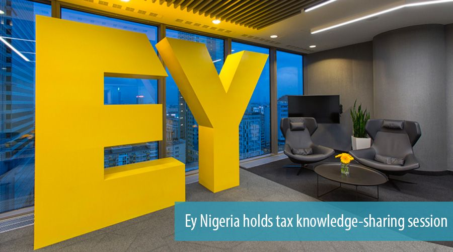 Ey Nigeria holds tax knowledge-sharing session