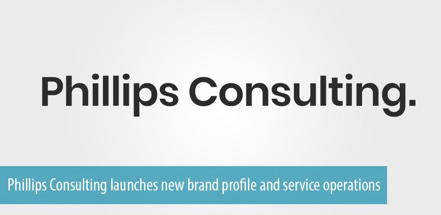 Phillips Consulting launches new brand profile and service operations