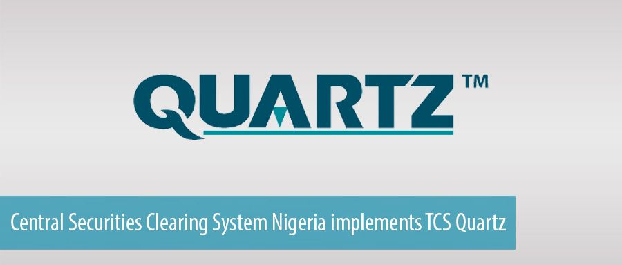 Central Securities Clearing System Nigeria implements TCS Quartz