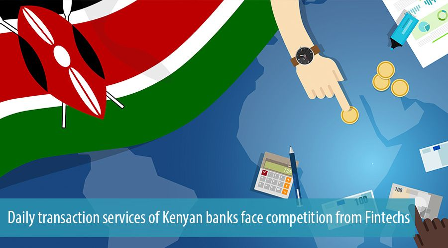 Daily transaction services of Kenyan banks face competition from Fintechs