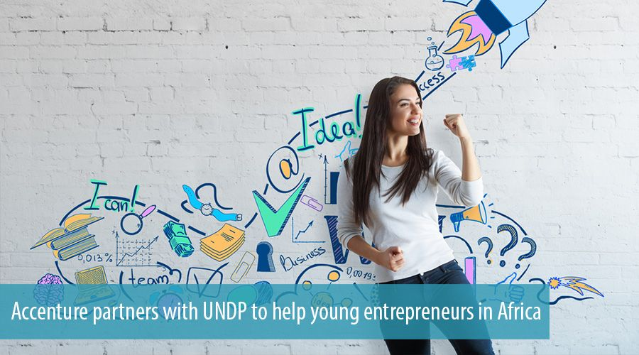 Accenture partners with UNDP to help young entrepreneurs in Africa