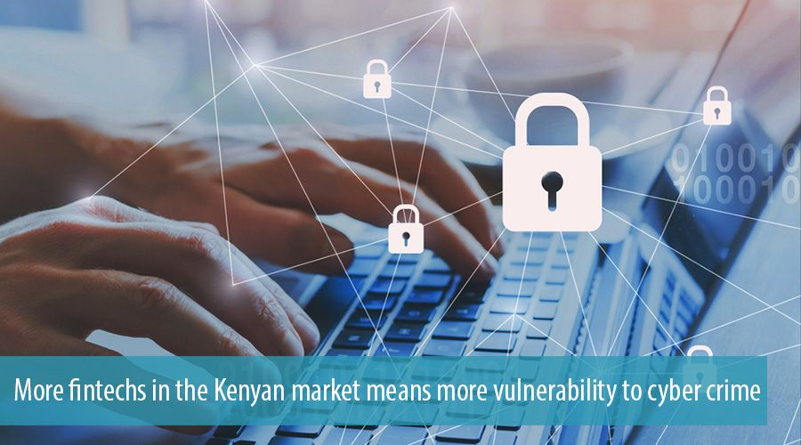 More fintechs in the Kenyan market means more vulnerability to cyber crime