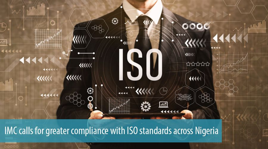 IMC calls for greater compliance with ISO standards across Nigeria