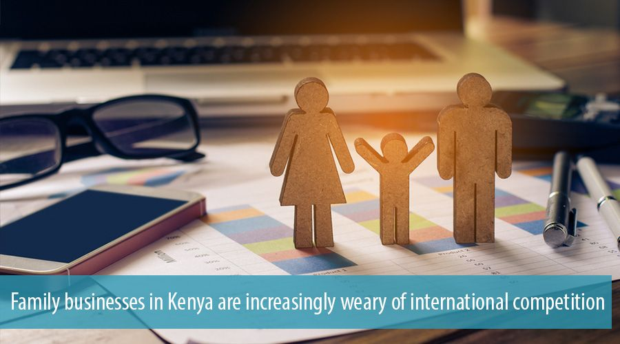 Family businesses in Kenya are increasingly weary of international competition