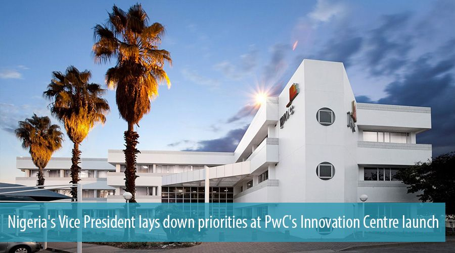 Nigeria's Vice President lays down priorities at PwC's Innovation Centre launch
