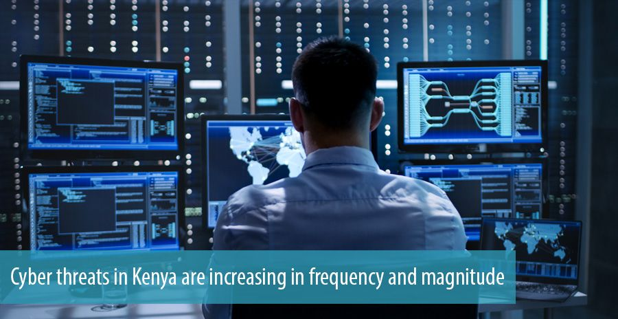 Cyber threats in Kenya are increasing in frequency and magnitude