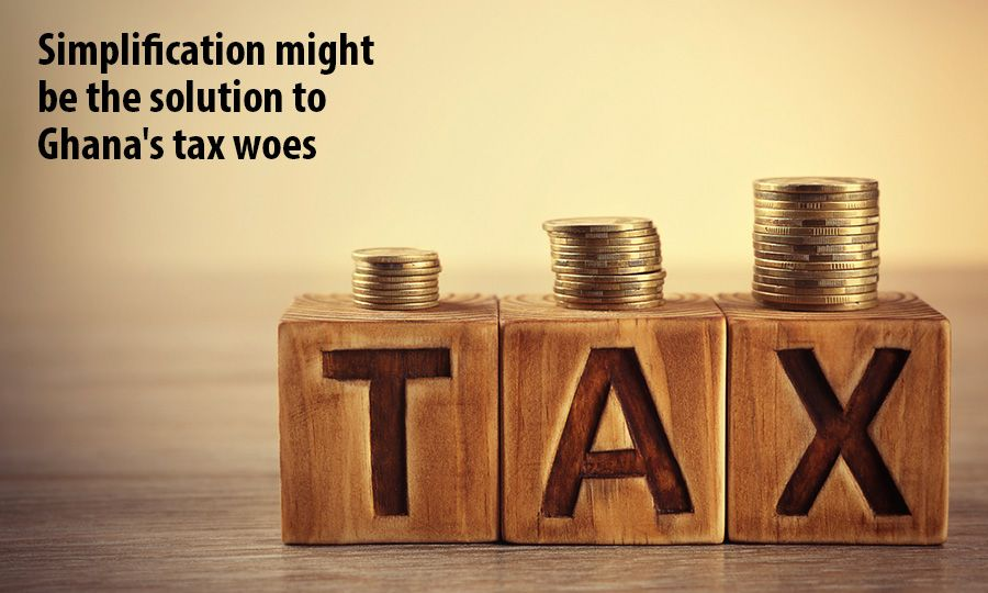 Simplification might be the solution to Ghana's tax woes