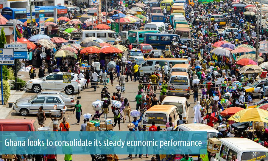 Ghana looks to consolidate its steady economic performance